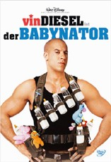DVD-Cover: Der Babynator, mit Vin Diesel, Lauren Graham, Faith Ford, Carol Kane, Brad Garrett, Brittany Snow, Max Thieriot, Morgan York, ...